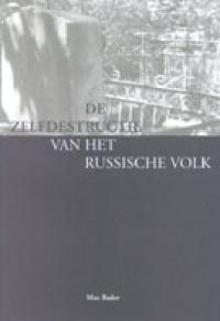 De zelfdestructie van het Russische volk  by  Max Bader