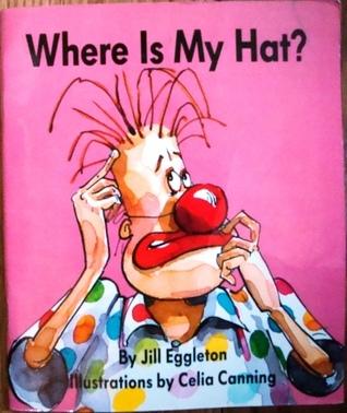 Where is My Hat? Jill Eggleton