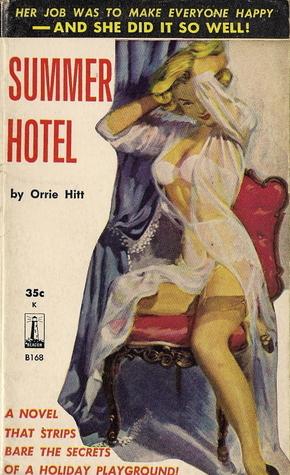 Summer Hotel  by  Orrie Hitt