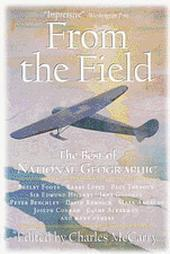 From The Field: The Best Of National Geographic National Geographic Society