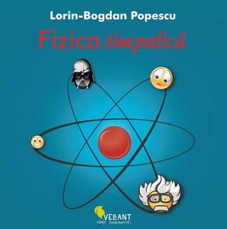 Fizica simpatică  by  Lorin-Bogdan Popescu