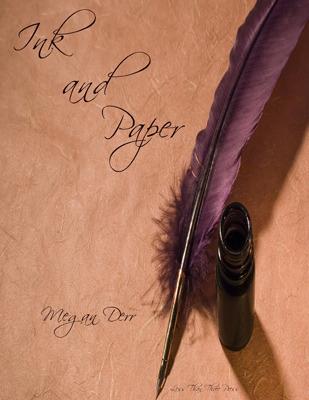Ink and Paper Megan Derr