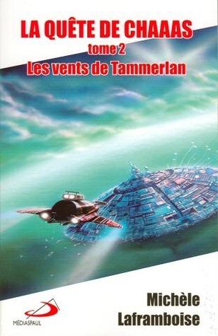 Les vents de Tammerlan (La quête de Chaaas, #2)  by  Michèle Laframboise