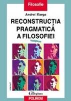 Reconstructia Pragmatica a Filosofiei  by  Andrei Marga