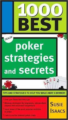 1000 Best Poker Strategies and Secrets  by  Susie Isaacs