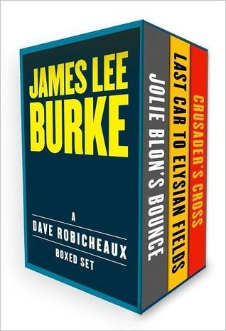 A Dave Robicheaux Ebook Boxed Set: Jolie Blons Bounce, Last Car to Elysian Fields, Crusaders Cross James Lee Burke