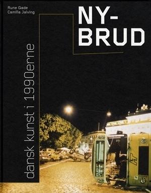 Ny-brud - dansk kunst i 1990erne  by  Rune Gade