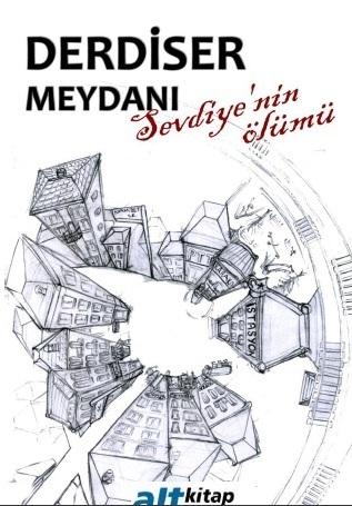 Derdiser Meydanı - Sevdiyenin Ölümü  by  Melis Mine Şener