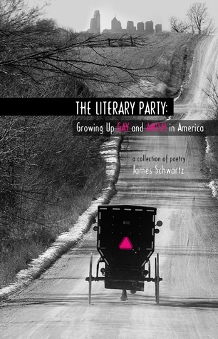 The Literary Party: Growing Up Gay and Amish in America  by  James  Schwartz