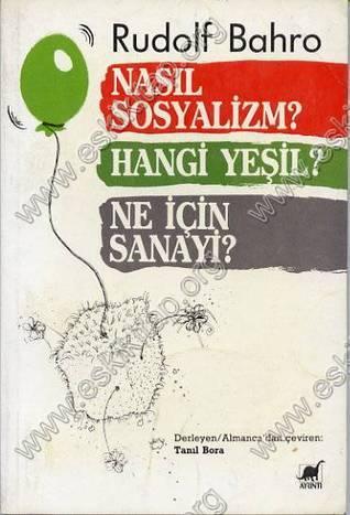 Nasıl Sosyalizm? Hangi Yeşil? Ne İçin Sanayi? Rudolf Bahro