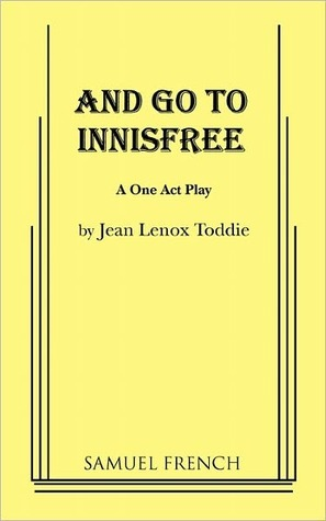 And Go to Innisfree Jean Lenox Toddie