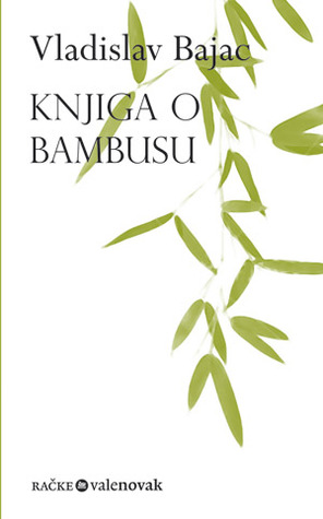 Knjiga o bambusu Vladislav Bajac