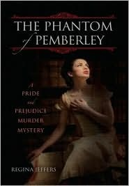 The Phantom of Pemberley: A Pride and Prejudice Murder Mystery Regina Jeffers