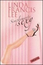Simplemente Sexy  by  Linda Francis Lee