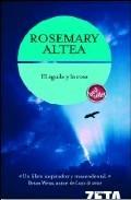 El Águila Y La Rosa  by  Rosemary Altea