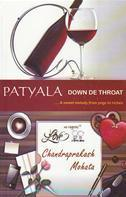 Patyala Down De Throat : A Sweet Melody From Pegs To Riches Chandraprakash Mohata