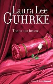 Todos sus besos  by  Laura Lee Guhrke