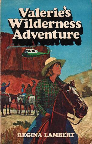Valeries Wilderness Adventure  by  Regina Lambert