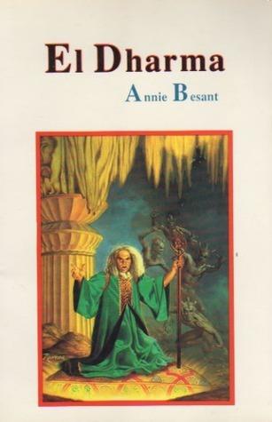 El Dharma  by  Annie Besant