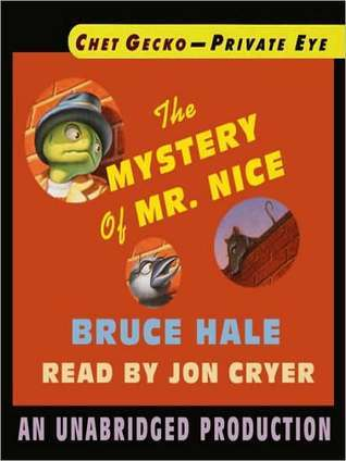The Mystery of Mr. Nice (Chet Gecko Mystery Series)  by  Bruce Hale