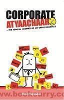 Corporate Atyaachaar : The Comical Journey Of An Office Doormat  by  Abhay Nagarajan