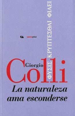 La naturaleza ama esconderse - ΦΥΣΙΣ ΚΡΥΠΤΕΣΘΑΙ ΦΙΛΕΙ Giorgio Colli