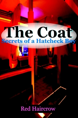 The Coat: Secrets of a Hatcheck Boy  by  Red Haircrow