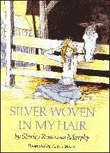Silver Woven In My Hair Shirley Rousseau Murphy