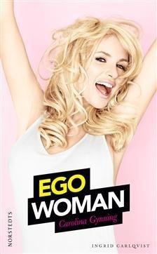 Ego Woman  by  Carolina Gynning