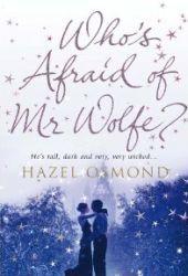 Whos Afraid of Mr Wolfe? Hazel Osmond