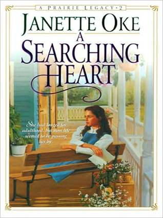 A Searching Heart: Prairie Legacy Series, Book 2  by  Janette Oke