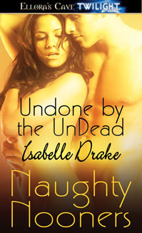 Undone  by  the Undead by Isabelle Drake