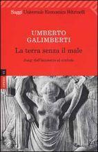 Opere Vol. 6: La terra senza il male  by  Umberto Galimberti