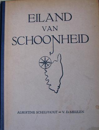 Eiland van Schoonheid  by  Albertine Schefhout-Van der Meulen