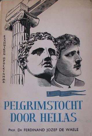 Pelgrimstocht door Hellas  by  Ferdinand Jozef de Waele