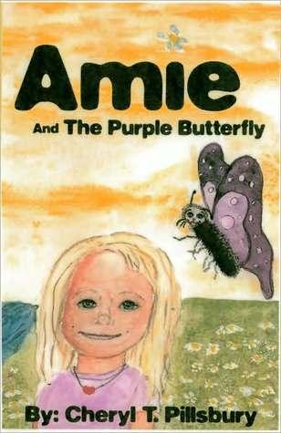 Amie & the purple butterfly Cheryl Pillsbury