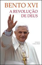 A Revolução de Deus  by  Pope Benedict XVI