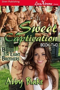 Sweet Captivation (A Bride for Eight Brothers, #2) Abby Blake