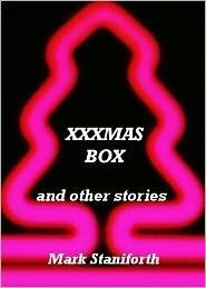XXXmas Box  by  Mark  Staniforth