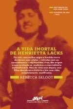 A Vida Imortal de Henrietta Lacks Rebecca Skloot
