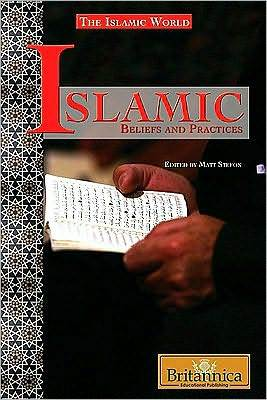 Islamic Beliefs and Practices Britannica Educational Publishing