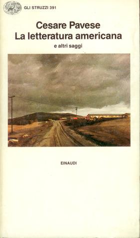 La letteratura americana  e altri saggi  by  Cesare Pavese