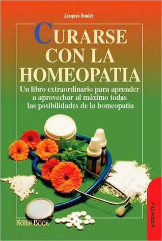 Curarse Con La Homeopatia  by  Jacques Boulet