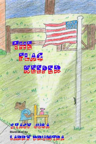 The Flag Keeper Stacy Juba