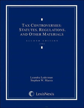 Tax Controversies: Statutes, Regulations, and Other Materials: Second Edition 2002  by  Leandra Lederman
