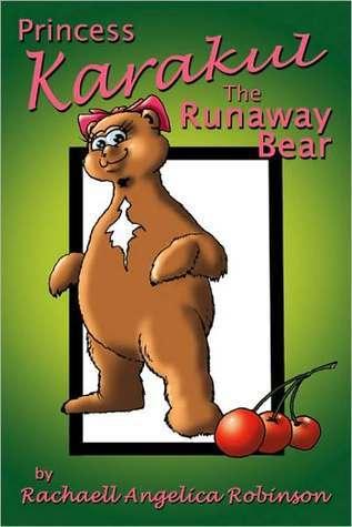 Princess Karakul: The Runaway Bear  by  Angelica Robinson Rachaell