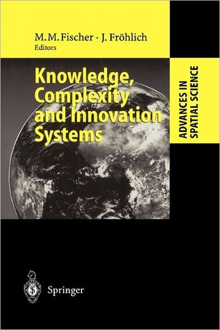 Knowledge, Complexity and Innovation Systems  by  Manfred M. Fischer