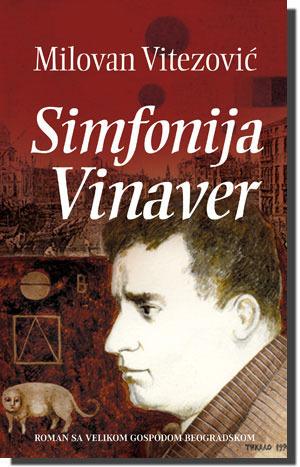 Simfonija Vinaver  by  Milovan Vitezović