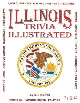Illinois Trivia Illustrated Bill Nunes