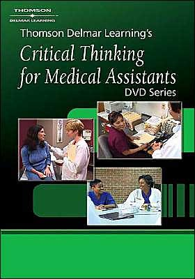 Thomson Delmars Critical Thinking for Medical Assistants DVD Series Delmar Thomson Learning